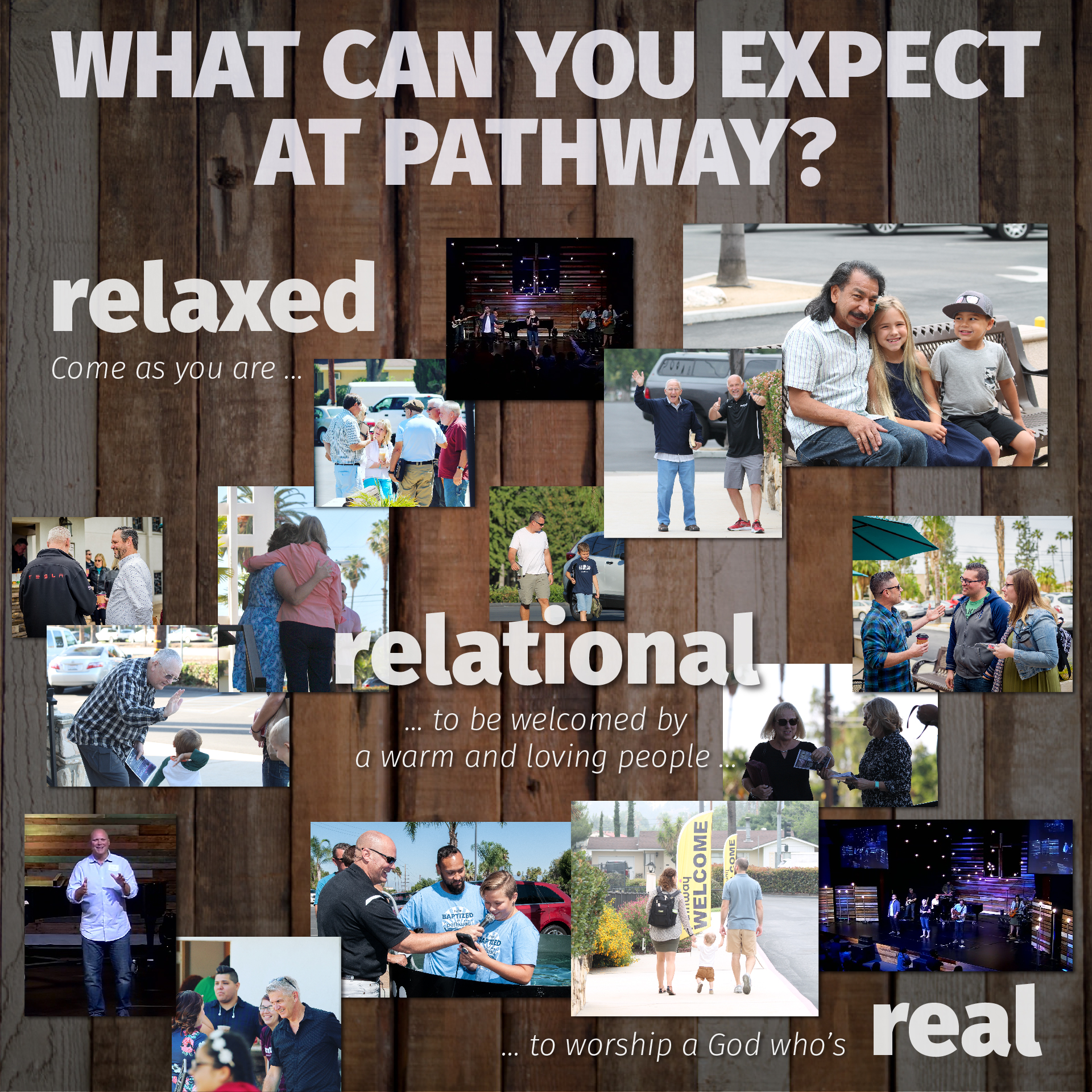 What to expect at Pathway? Relaxed. Relational. Real. Come as you are to be welcomed by a warm and loving people to worship a God who's real.