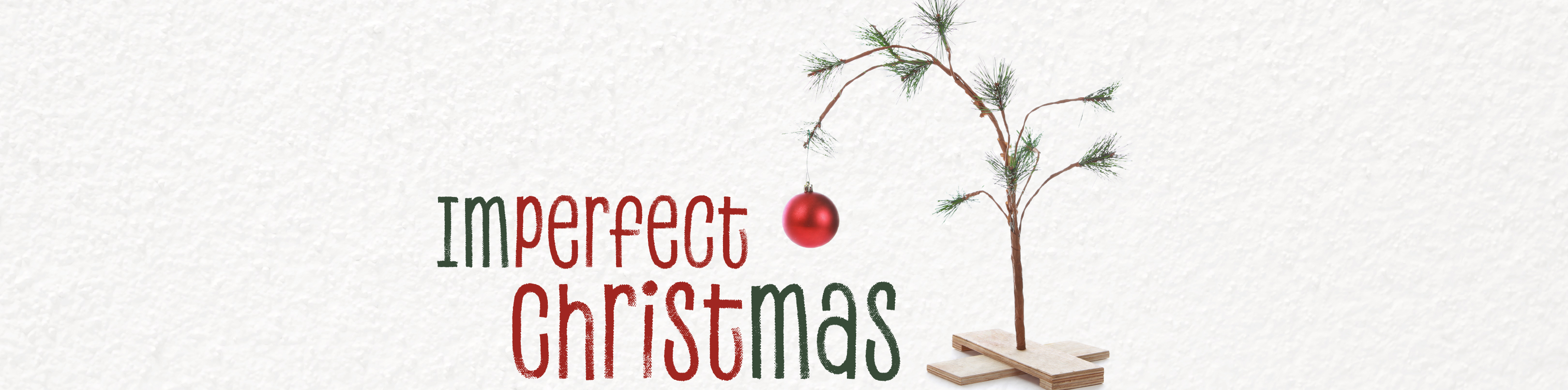 Imperfect Christmas, Perfect Christ