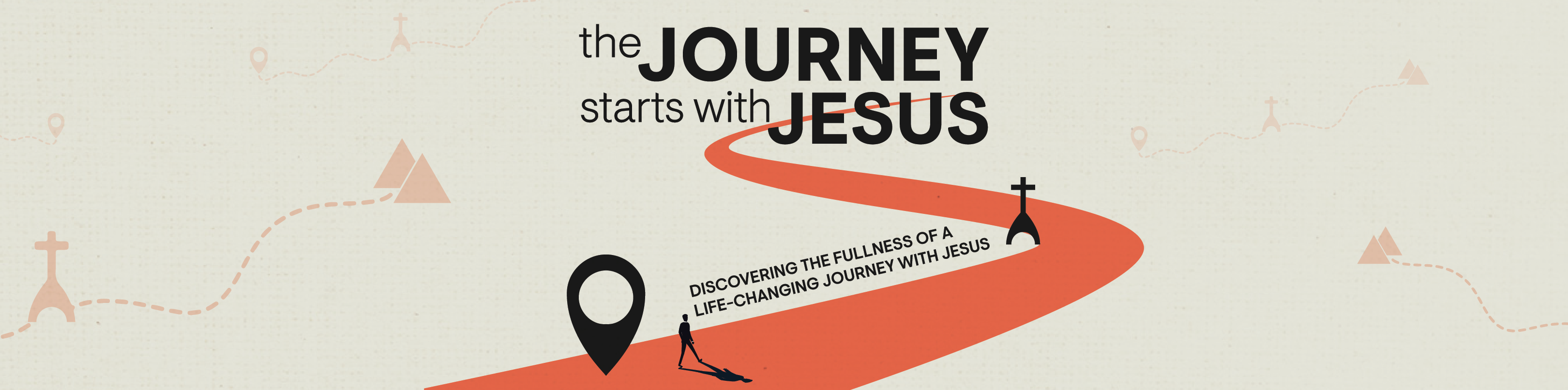 The Journey Starts With Jesus: Discovering the fullness of a life-changing journey with Jesus